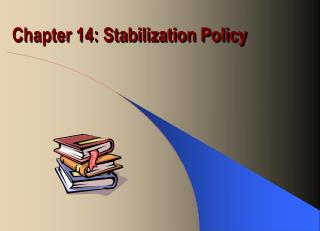 Chapter 14: Stabilization Policy