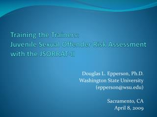Training the Trainers:  Juvenile Sexual Offender Risk Assessment with the JSORRAT-II