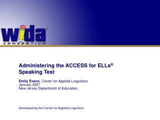 Administering the ACCESS for ELLs  Speaking Test