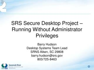 SRS Secure Desktop Project   Running Without Administrator Privileges