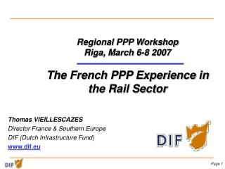 Regional PPP Workshop Riga, March 6-8 2007  The French PPP Experience in the Rail Sector