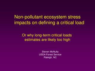 Non-pollutant ecosystem stress impacts on defining a critical load