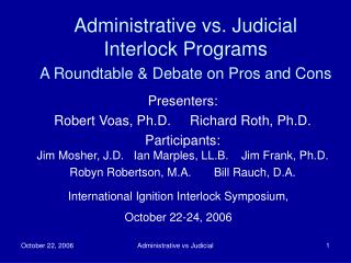 Administrative vs. Judicial Interlock Programs A Roundtable  Debate on Pros and Cons