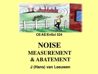 NOISE  MEASUREMENT   ABATEMENT  J Hans van Leeuwen