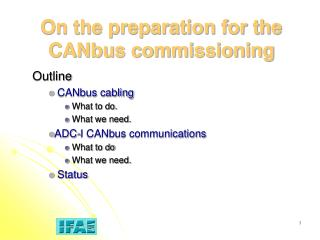 On the preparation for the CANbus commissioning