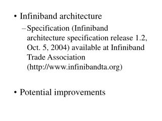 Infiniband architecture Specification Infiniband architecture specification release 1.2, Oct. 5, 2004 available at Infin