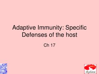 Adaptive Immunity: Specific Defenses of the host