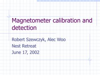 Magnetometer calibration and detection