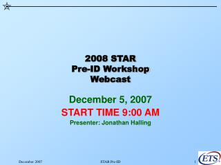 2008 STAR Pre-ID Workshop Webcast