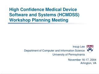 High Confidence Medical Device Software and Systems HCMDSS Workshop Planning Meeting
