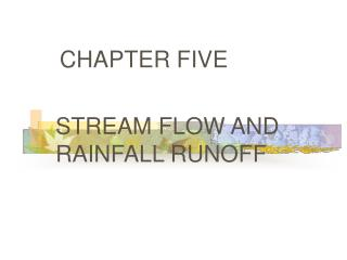 CHAPTER FIVE    STREAM FLOW AND RAINFALL RUNOFF