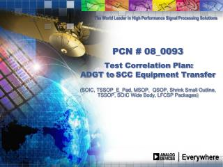 PCN  08_0093   Test Correlation Plan:  ADGT to SCC Equipment Transfer   SOIC, TSSOP_E_Pad, MSOP,  QSOP, Shrink Small Out