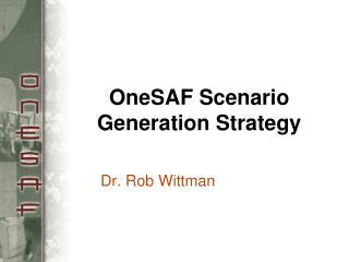 OneSAF Scenario Generation Strategy
