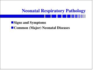 Neonatal Respiratory Pathology