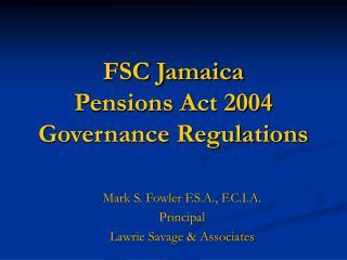 FSC Jamaica Pensions Act 2004 Governance Regulations