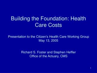 Building the Foundation: Health Care Costs Presentation to the ...
