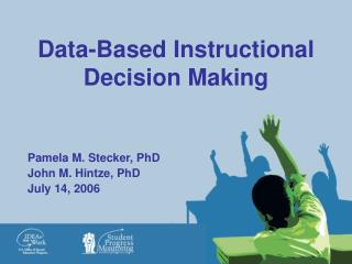 Data-Based Instructional Decision Making