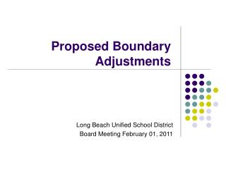 Proposed Boundary  Adjustments