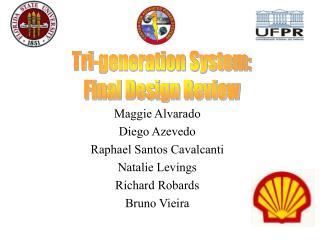 Maggie Alvarado Diego Azevedo Raphael Santos Cavalcanti  Natalie Levings Richard Robards Bruno Vieira