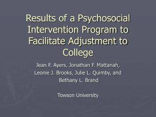 Results of a Psychosocial Intervention Program to Facilitate Adjustment to College