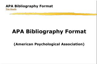 APA Bibliography Format Tim Roufs