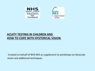 Acuity Testing in Children and  how to cope with hysterical vision