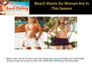 Beach shorts for women are in this season