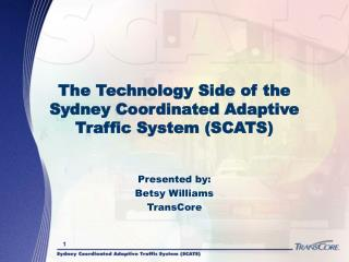 The Technology Side of the Sydney Coordinated Adaptive Traffic ...