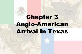 Chapter 3 Anglo-American Arrival in Texas