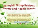 Springhill Group Reviews Beauty and Health Tweets