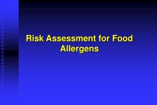 Risk Assessment for Food Allergens