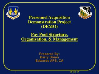 Personnel Acquisition Demonstration Project DEMO  Pay Pool Structure, Organization,  Management    Prepared By: Barry B