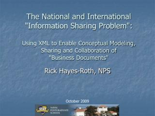 The National and International Information Sharing Problem:  Using XML to Enable Conceptual Modeling, Sharing and Collab