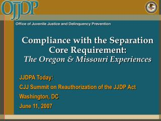 Compliance with the Separation Core Requirement:   The Oregon  Missouri Experiences