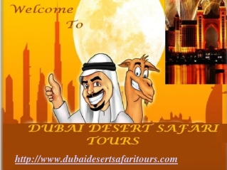 Experience Dubai With Dubai Desert Safari Tours