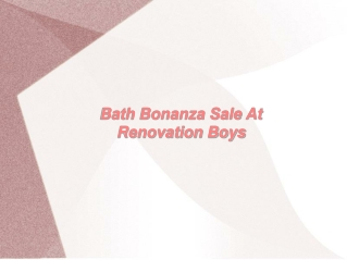 Bath Bonanza Sale At Renovation Boys