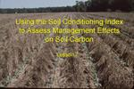 Using the Soil Conditioning Index to Assess Management Effects  on Soil Carbon