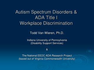 Autism Spectrum Disorders   ADA Title I  Workplace Discrimination