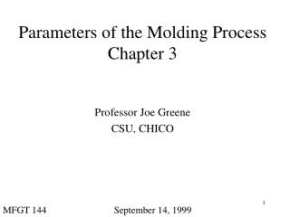 Parameters of the Molding Process Chapter 3