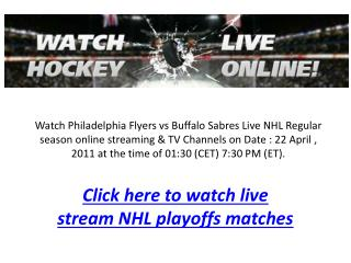 Philadelphia vs Buffalo live NHL on 22-04-2011