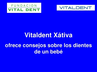 Vitaldent Xativa ofrece consejos sobre los dientes de un beb