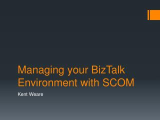 Managing your BizTalk Environment with SCOM