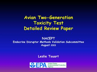Avian Two-Generation  Toxicity Test Detailed Review Paper  NACEPT Endocrine Disruptor Methods Validation Subcommittee Au
