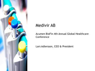 Medivir AB   Acumen BioFin 4th Annual Global Healthcare Conference   Lars Adlersson, CEO  President