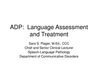 ADP:  Language Assessment and Treatment