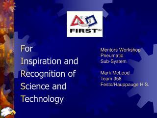 Mentors Workshop Pneumatic  Sub-System  Mark McLeod Team 358 Festo
