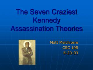 The Seven Craziest Kennedy Assassination Theories