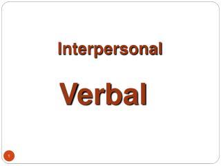 Interpersonal Verbal