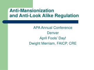 Anti-Mansionization                    and Anti-Look Alike Regulation