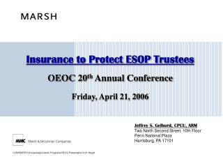 Insurance to Protect ESOP Trustees  OEOC 20th Annual Conference   Friday, April 21, 2006